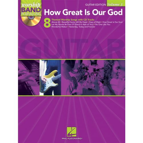 HAL LEONARD WORSHIP BAND PLAYALONG VOLUME 3 HOW GREAT IS OUR GOD GUITAR EDITION - GUITAR