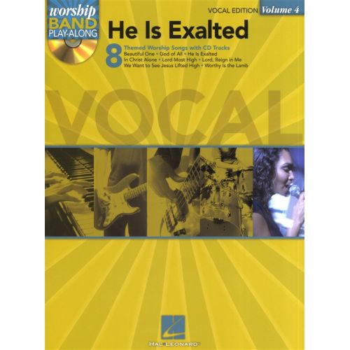HAL LEONARD WORSHIP BAND PLAY-ALONG VOLUME 4 - HE IS EXALTED VOCAL + CD - VOICE