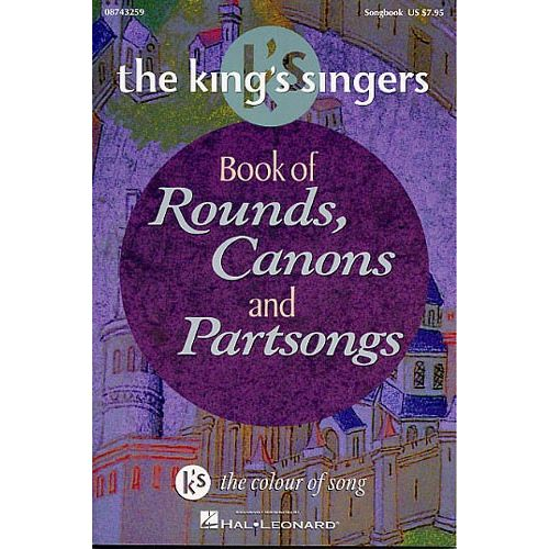 HAL LEONARD THE KING'S SINGERS BOOK OF ROUNDS, CANONS AND PARTSONGS - CHORAL