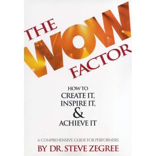 HAL LEONARD STEVE ZEGREE THE WOW FACTOR CREATE INSPIRE ACHIEVE PERFORMERS GUIDE -