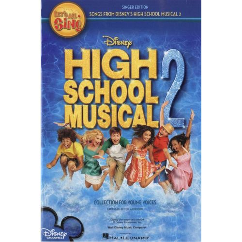 HAL LEONARD LET S ALL SING SONGS FROM DISNEY S HIGH SCHOOL MUSICAL 2 COLLECTION - VOICE