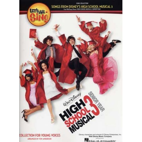HAL LEONARD DISNEY - HIGH SCHOOL MUSICAL 3 - LET'S ALL SING - PIANO, CHANT