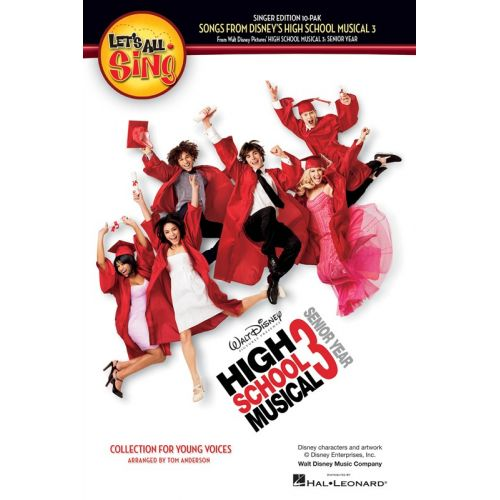 HAL LEONARD LET'S ALL SING SONGS FROM DISNEY'S HIGH SCHOOL MUSICAL 3 - CHORAL