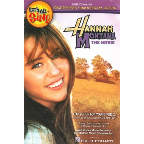 HAL LEONARD LETS ALL SING HANNAH MONTANA THE MOVIE 10 PACK SINGERS EDITION - CHORAL