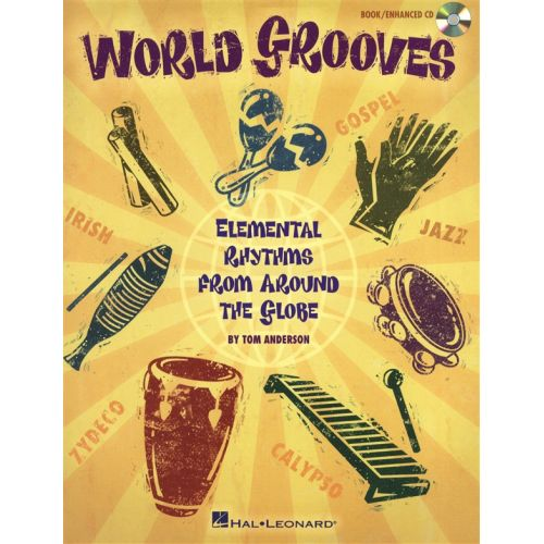 HAL LEONARD WORLD GROOVES ELEMENTAL RHYTHMS FROM AROUND THE GLOBE PERC + CD - PERCUSSION