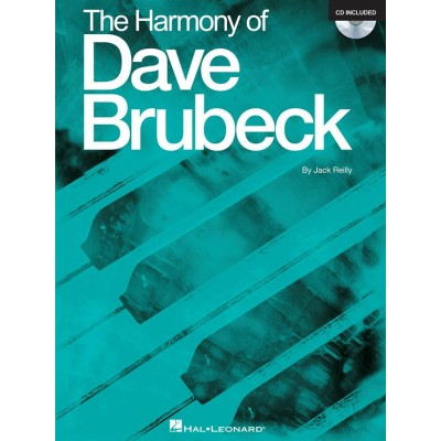 HAL LEONARD JACK REILLY - THE HARMONY OF DAVE BRUBECK + CD