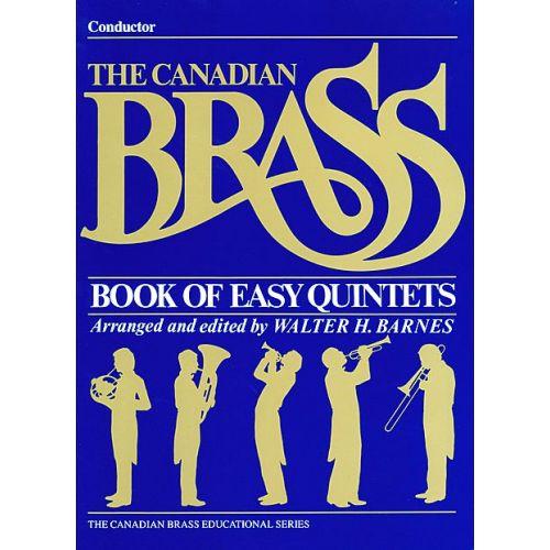 HAL LEONARD BARNES WALTER - CANADIAN BRASS BOOK OF EASY QUINTETS - CONDUCTEUR