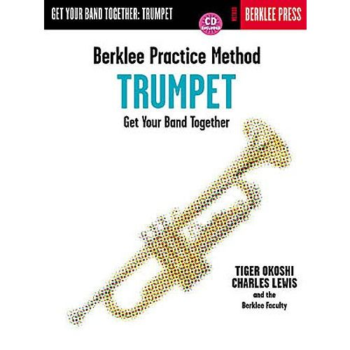 HAL LEONARD BERKLEE PRACTICE METHOD GET YOUR BAND TOGETHER - TRUMPET