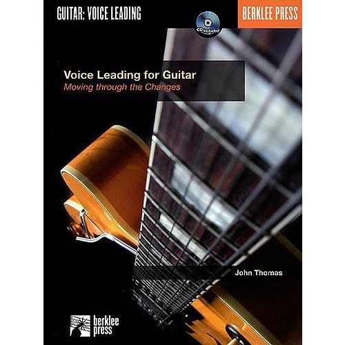 BERKLEE THOMAS J. - VOICE LEADING FOR GUITAR : MOVING THROUGH THE CHANGES + CD
