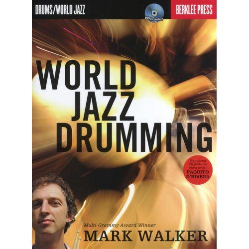 BERKLEE MARK WALKER WORLD JAZZ DRUMMING DRUMS + CD - DRUMS