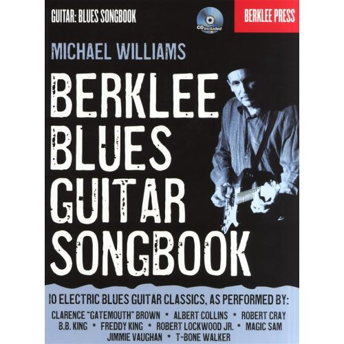 HAL LEONARD WILLIAMS MICHAEL BERKLEE BLUES GUITAR SONGBOOK METHOD + CD - GUITAR
