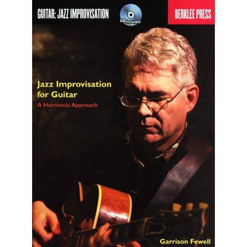 BERKLEE FEWELL G. - JAZZ IMPROVISATION FOR GUITAR : A HARMONIC APPROACH + CD