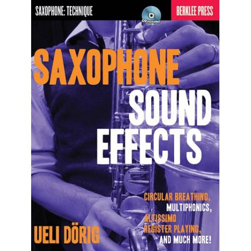 HAL LEONARD DORIG UELI BERKLEE PRESS SAXOPHONE SOUND EFFECTS CIRC BREATHING BAM - SAXOPHONE