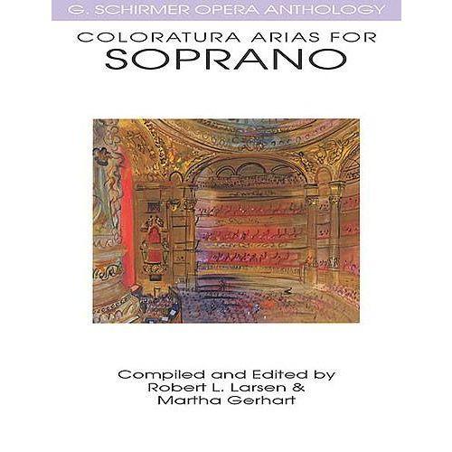 SCHIRMER COLORATURA ARIAS FOR SOPRANO