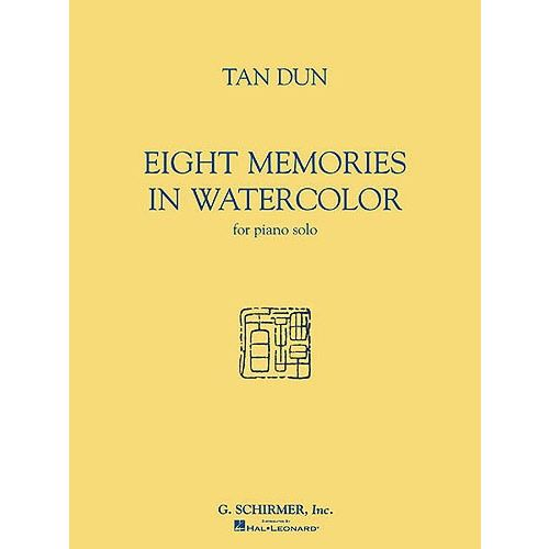 SCHIRMER TAN DUN EIGHT MEMORIES IN WATER COLOUR - PIANO SOLO