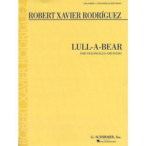 SCHIRMER ROBERT XAVIER RODRIGUEZ - LULL-A-BEAR FOR CELLO AND PIANO