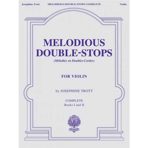 SCHIRMER TROTT JOSEPHINE - MELODIOUS DOUBLE-STOPS COMPLETE FOR VIOLIN - BOOKS I AND II - VIOLIN