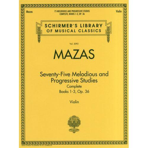 HAL LEONARD SCHIRMER LIBRARY MAZAS 75 MELODIOUS AND PROGRESSIVE STUDIES OP.36 - VIOLIN