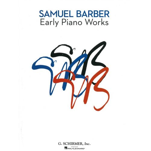 SCHIRMER SAMUEL BARBER - EARLY PIANO WORKS - PIANO SOLO