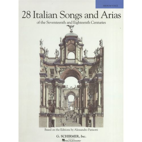 HAL LEONARD 28 ITALIAN SONGS AND ARIAS OF 17TH AND 18TH CENT PARISOTTI - MEDIUM VOICE