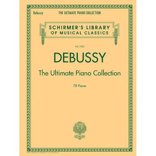 SCHIRMER DEBUSSY C. - THE ULTIMATE PIANO COLLECTION