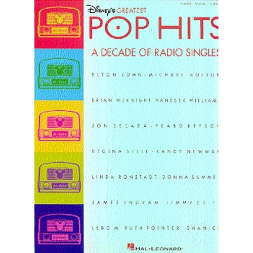 HAL LEONARD DISNEY'S GREATEST POP HITS A DECADE OF RADIO SINGLES - PVG