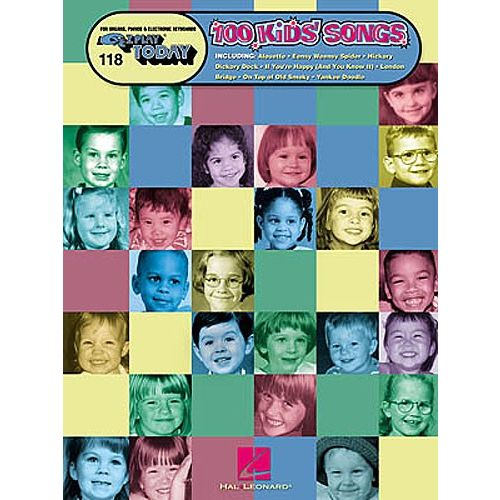HAL LEONARD E-Z PLAY TODAY 118 100 KIDS' SONGS - MELODY LINE, LYRICS AND CHORDS