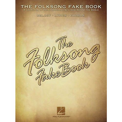 HAL LEONARD THE FOLKSONG FAKE- MELODY LINE, LYRICS AND CHORDS
