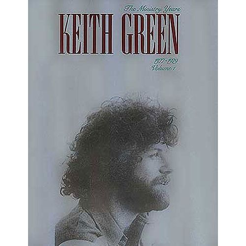 HAL LEONARD KEITH GREEN THE MINISTRY YEARS 1977-1979 VOLUME ONE - PVG