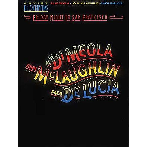 HAL LEONARD DI MEOLA A./MCLAUGHLIN J./DE LUCIA P. - FRIDAY NIGHT IN SAN FRANCISCO