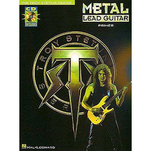 HAL LEONARD STETINA TROY - METAL LEAD GUITAR PRIMER+ CD - GUITAR TAB