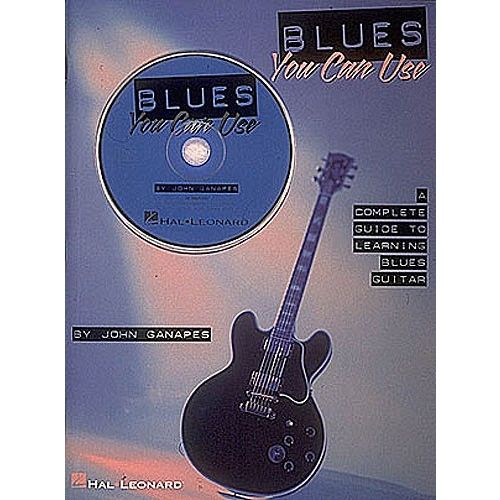 HAL LEONARD GANAPES JOHN - BLUES YOU CAN USE - COMPLETE GUIDE TO LEARNING BLUES GUITAR - GUITAR TAB