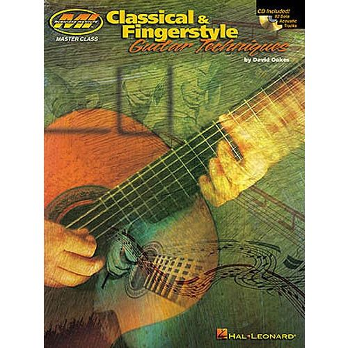 HAL LEONARD DAVID OAKES CLASSICAL AND FINGERSTYLE GUITAR TECHNIQUES + CD - GUITAR TAB