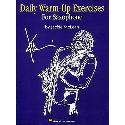HAL LEONARD MCLEAN JACKIE - DAILY WARM-UP EXERCISES FOR SAXOPHONE - SAXOPHONE