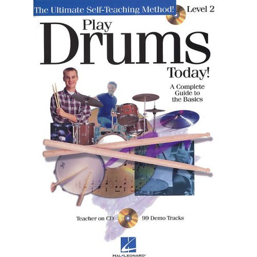 HAL LEONARD SCHROEDL SCOTT - PLAY DRUMS TODAY! - LEVEL 2 - A COMPLETE GUIDE TO THE BASICS + CD - DRUMS