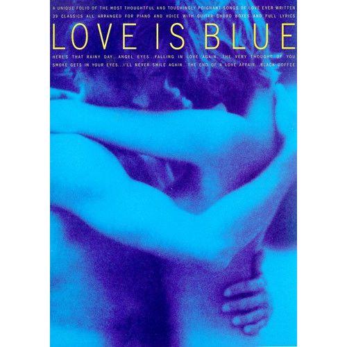HAL LEONARD LOVE IS BLUE - PVG