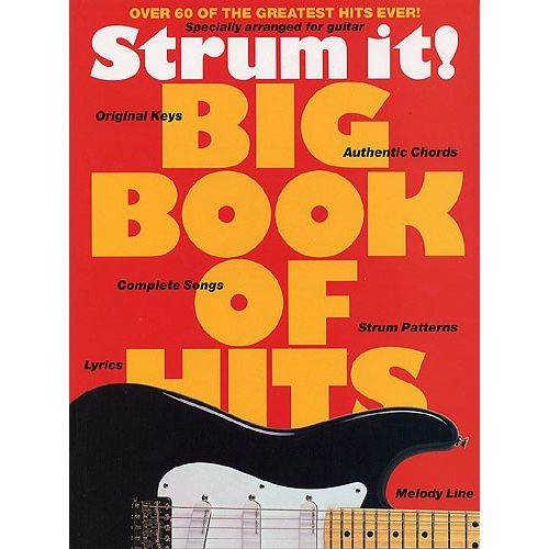 HAL LEONARD STRUM IT! BIG BOOK OF HITS - OVER 60 OF THE GREATEST HITS EVER! - MELODY LINE, LYRICS AND CHORDS