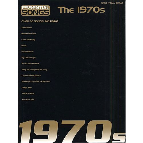 HAL LEONARD ANTHOLOGIE : ESSENTIAL SONGS OF THE 1970'S