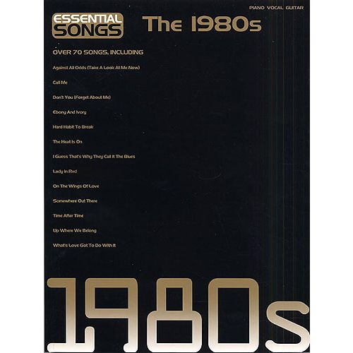 HAL LEONARD ANTHOLOGIE : ESSENTIAL SONGS OF THE 1980'S