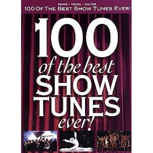 HAL LEONARD 100 OF THE BEST SHOW TUNES EVER! - ARRANGED- PVG