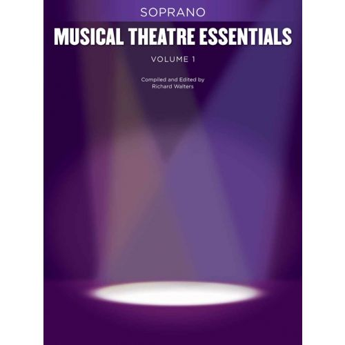 HAL LEONARD MUSICAL THEATRE ESSENTIALS - SOPRANO - VOLUME 1 - SOPRANO