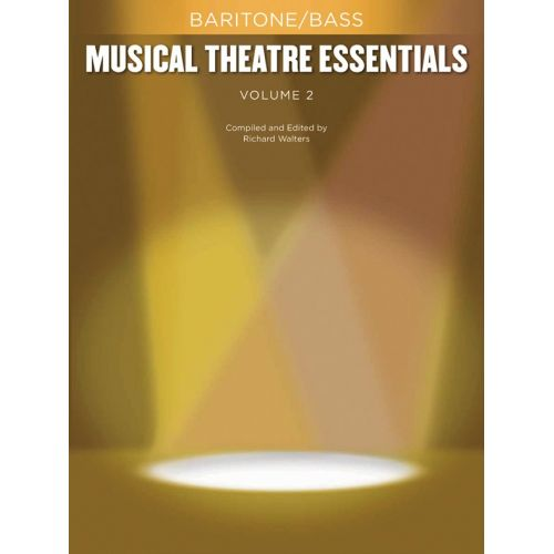 HAL LEONARD MUSICAL THEATRE ESSENTIALS - BARITONE/BASS - VOLUME 2 - BASS VOICE