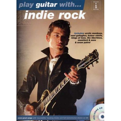 HAL LEONARD PLAY GUITAR WITH - INDIE ROCK + CD - GUITAR TAB