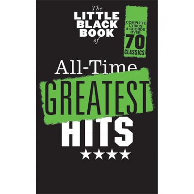 HAL LEONARD THE LITTLE BLACK BOOK OF ALL-TIME GREATEST HITS - LYRICS AND CHORDS