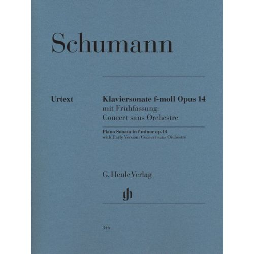 HENLE VERLAG SCHUMANN R. - PIANO SONATA F MINOR OP. 14 (CONCERTO WITHOUT ORCHESTRA), EARLY AND LATE VERSIONS