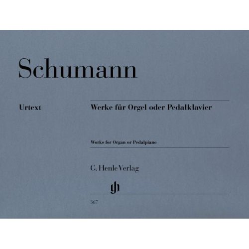HENLE VERLAG SCHUMANN R. - WORKS FOR ORGAN OR PEDAL PIANO