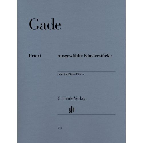 HENLE VERLAG GADE N.W. - SELECTED PIANO PIECES