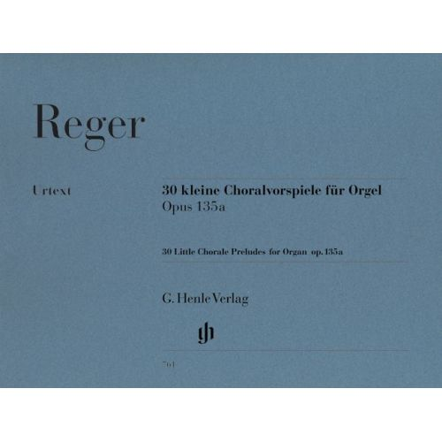 HENLE VERLAG REGER M. - 30 LITTLE CHORALE PRELUDES FOR ORGAN OP. 135A