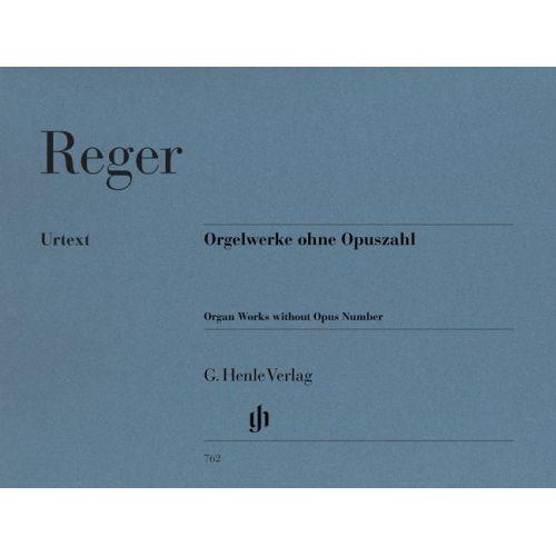 HENLE VERLAG REGER M. - ORGAN WORKS WITHOUT OPUS NUMBER