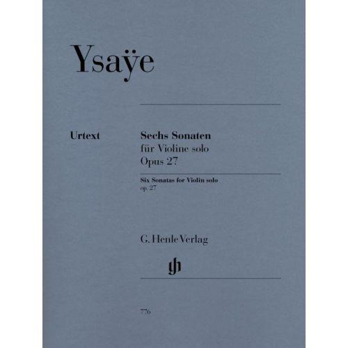 HENLE VERLAG YSAYE E. - SIX SONATAS FOR VIOLIN SOLO OP. 27